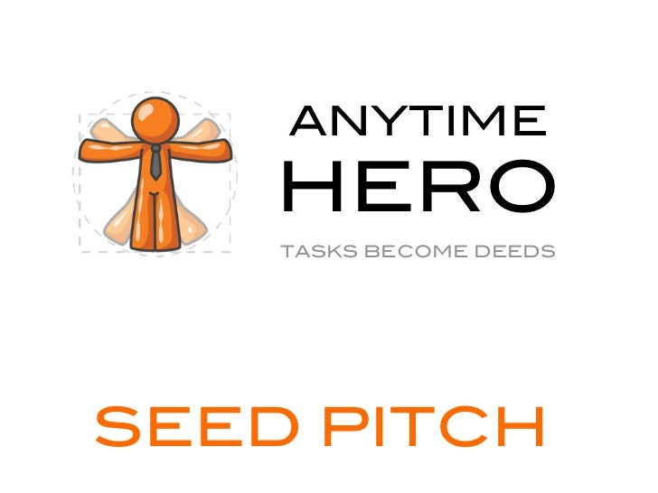 ANYTIME    HERO    TASKS BECOME DEEDSSEED PITCH