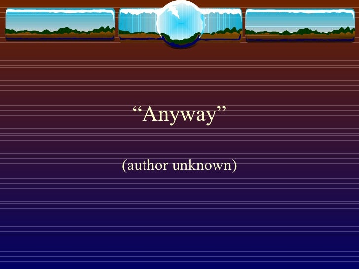""" Anyway"" (author unknown)"