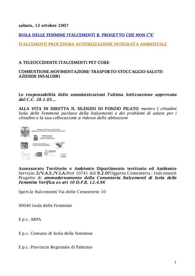 1 sabato, 13 ottobre 2007 ISOLA DELLE FEMMINE ITALCEMENTI IL PROGETTO CHE NON C'E' ITALCEMENTI PROCEDURA AUTORIZZAZIONE IN...