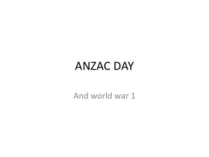 ANZAC DAYAnd world war 1