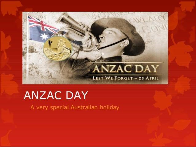 ANZAC DAYA very special Australian holiday