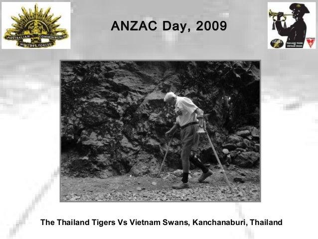 ANZAC Day, 2009 The Thailand Tigers Vs Vietnam Swans, Kanchanaburi, Thailand