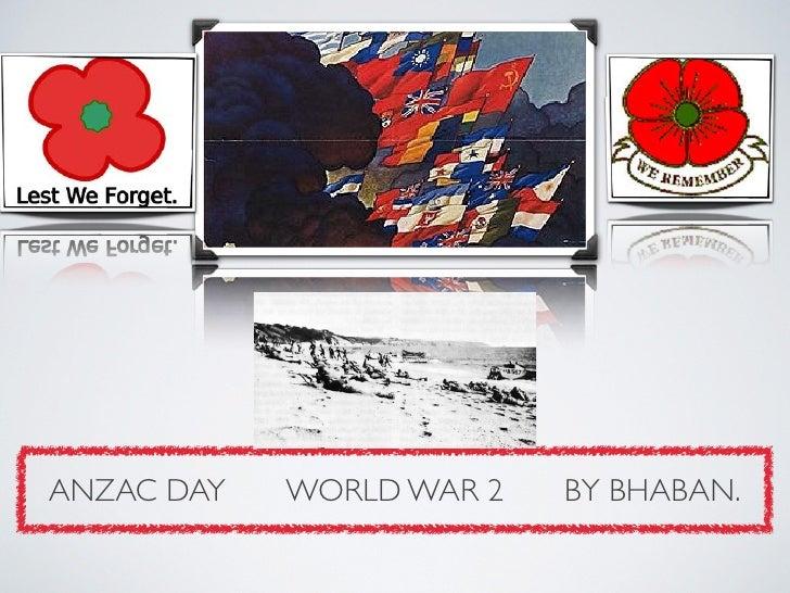 ANZAC DAY   WORLD WAR 2   BY BHABAN.