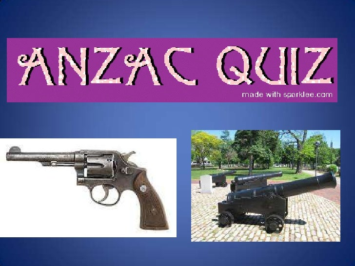 Question 1:• What does ANZAC stand for?• A:Australian New Zealand Acrobatic Circus.• B:Australian New Zealand Army Corps.•...