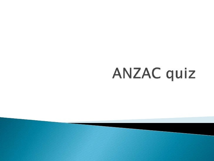 What do the initials ANZAC stand for?   A Australian and New Zealand Armed    Combination   B Australian and New Zealand...