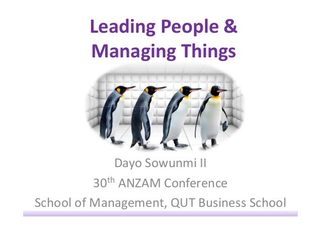 Leading People & Managing Things Dayo Sowunmi II 30th ANZAM Conference School of Management, QUT Business School