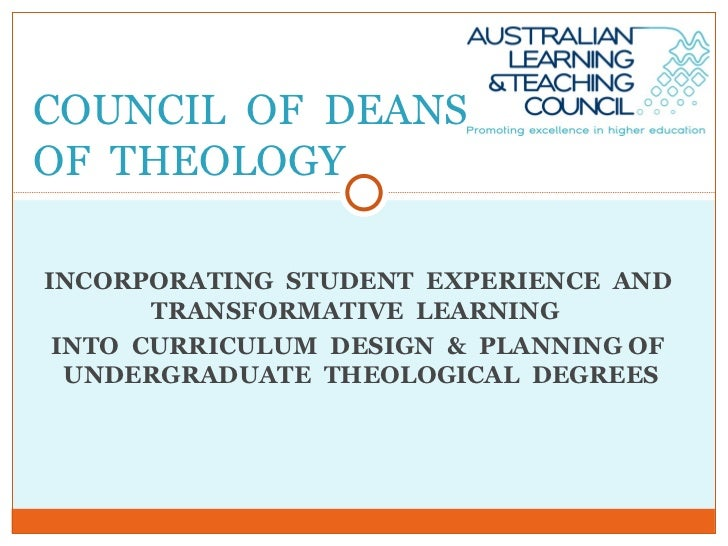 INCORPORATING  STUDENT  EXPERIENCE  AND  TRANSFORMATIVE  LEARNING  INTO  CURRICULUM  DESIGN  &  PLANNING OF  UNDERGRADUATE...