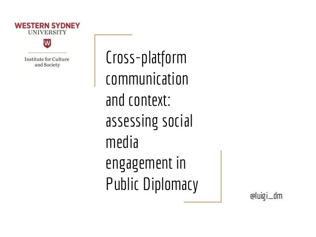 Cross-platform communication and context: assessing social media engagement in Public Diplomacy @luigi_dm