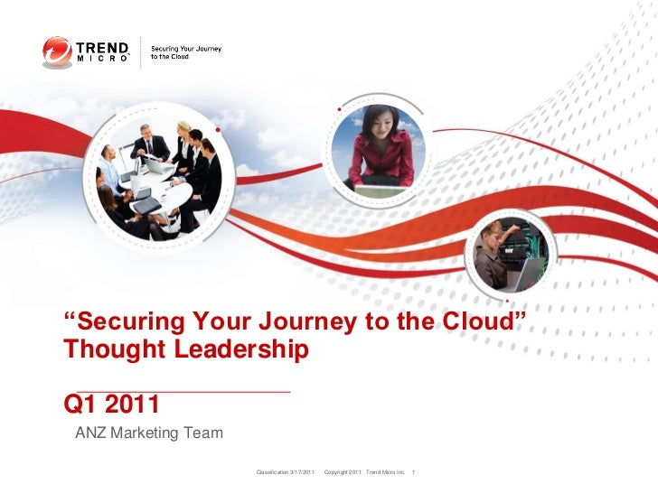 """""""Securing Your Journey to the Cloud""""Thought LeadershipQ1 2011ANZ Marketing Team                     Classification 3/17/20..."""