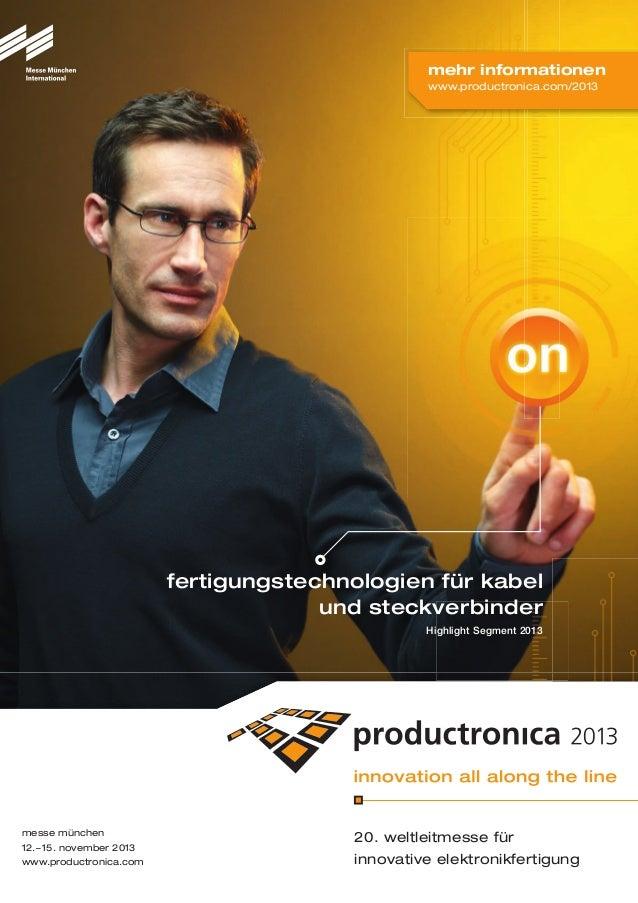 messe münchen 12.–15. november 2013 www.productronica.com 20. weltleitmesse für innovative elektronikfertigung fertigungst...