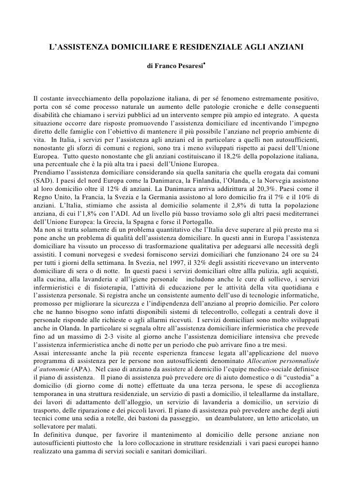 L'ASSISTENZA DOMICILIARE E RESIDENZIALE AGLI ANZIANI                                         di Franco PesaresiIl costant...