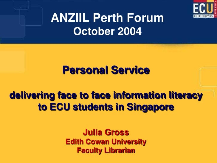 ANZIIL Perth Forum               October 2004               Personal Service  delivering face to face information literacy...