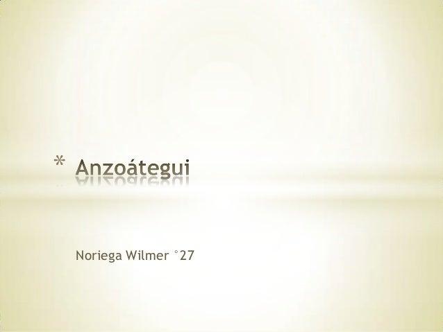* Noriega Wilmer °27