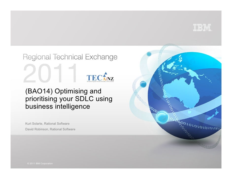 (BAO14) Optimising andprioritising your SDLC usingbusiness intelligenceKurt Solarte, Rational SoftwareDavid Robinson, Rati...