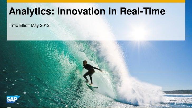 Analytics: Innovation in Real-TimeTimo Elliott May 2012