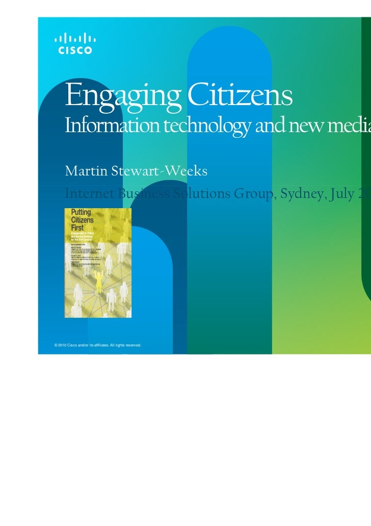 Engaging Citizens      Information technology and new media      Martin Stewart-Weeks      Internet Business Solutions Gro...
