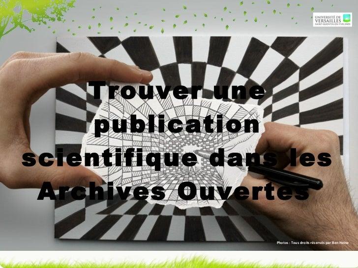 Trouver une publication scientifique dans les Archives Ouvertes   Photos : Tous droits réservés par Ben Heine
