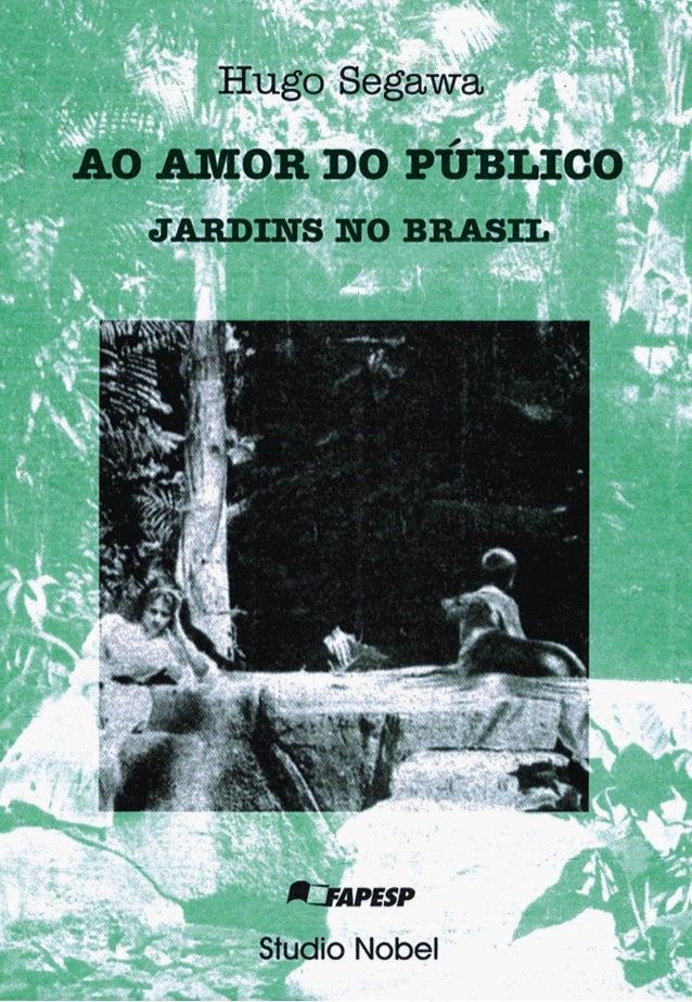 AO AMOR DO PÚBLICO  JARDINS NO BRASIL