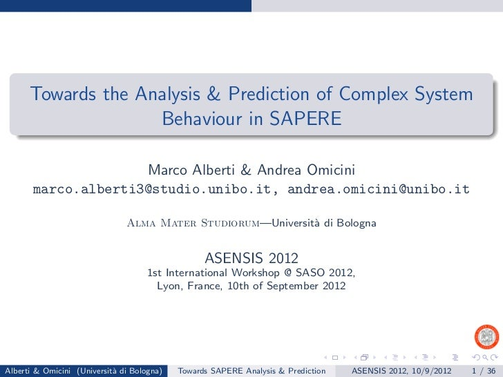 Towards the Analysis & Prediction of Complex System                    Behaviour in SAPERE                     Marco Alber...