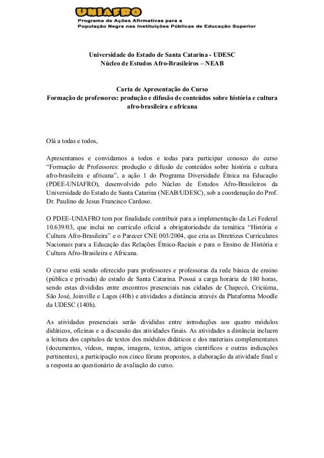 Universidade do Estado de Santa Catarina - UDESC Núcleo de Estudos Afro-Brasileiros – NEAB Carta de Apresentação do Curso ...