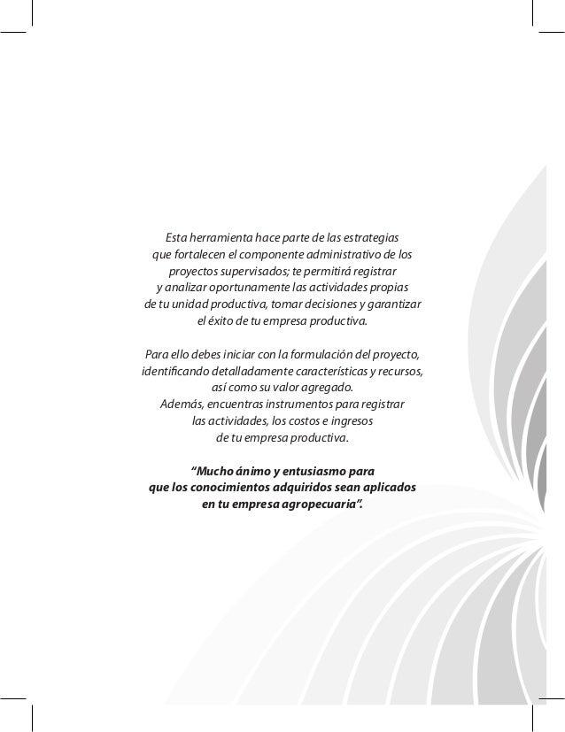 Esta herramienta hace parte de las estrategias que fortalecen el componente administrativo de los proyectos supervisados; ...