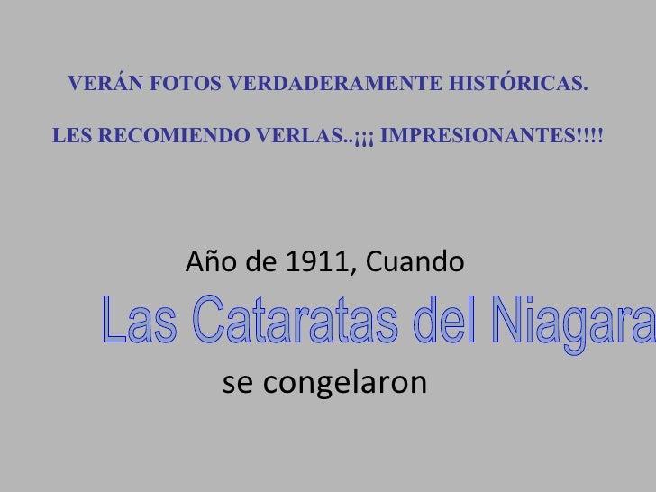 VERÁN FOTOS VERDADERAMENTE HISTÓRICAS. LES RECOMIENDO VERLAS..¡¡¡ IMPRESIONANTES!!!! Año de 1911, Cuando se congelaron Las...