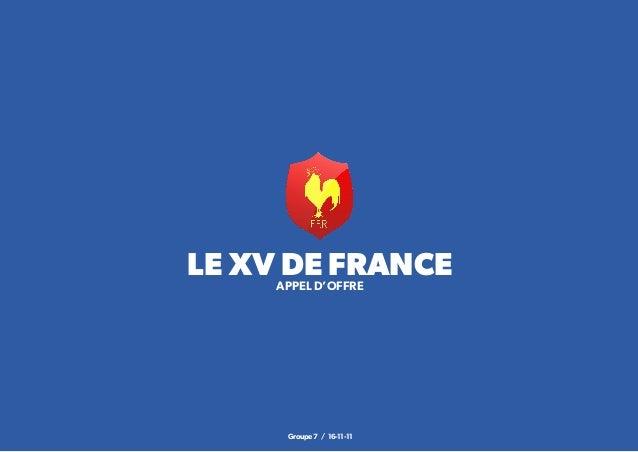 LE XV DE FRANCE     APPEL D'OFFRE      Groupe 7 / 16-11-11