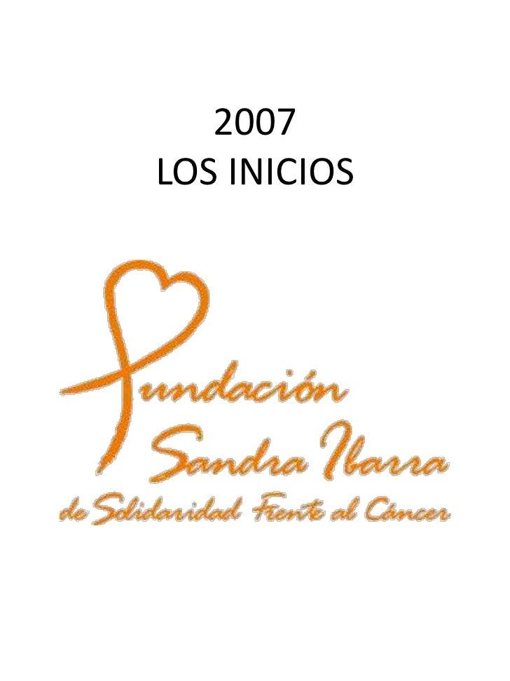 2007LOS INICIOS