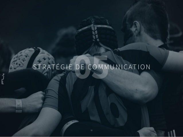 52 STRATÉGIE DE COMMUNICATION 05 52
