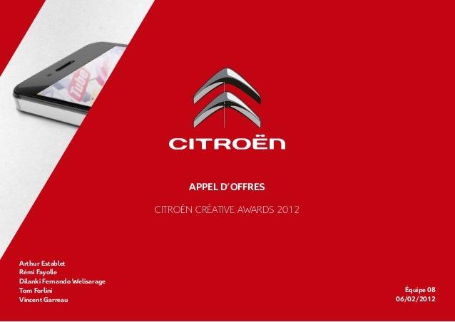Appel d'offres                              CITROën créative awards 2012Arthur EstabletRémi FayolleDilanki Fernando Welisa...