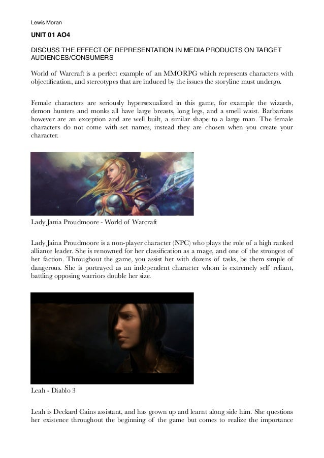 UNIT 01 AO4 DISCUSS THE EFFECT OF REPRESENTATION IN MEDIA PRODUCTS ON TARGET AUDIENCES/CONSUMERS World of Warcraft is a pe...
