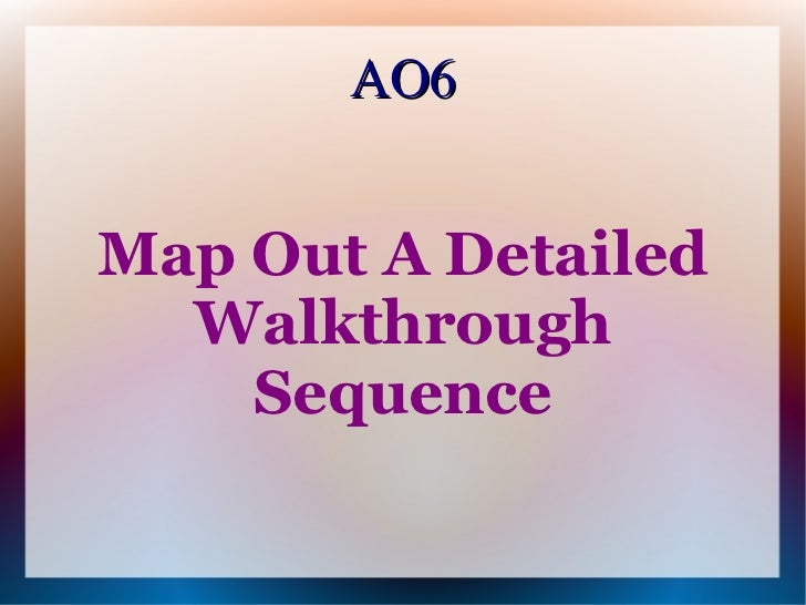 AO6Map Out A Detailed  Walkthrough    Sequence
