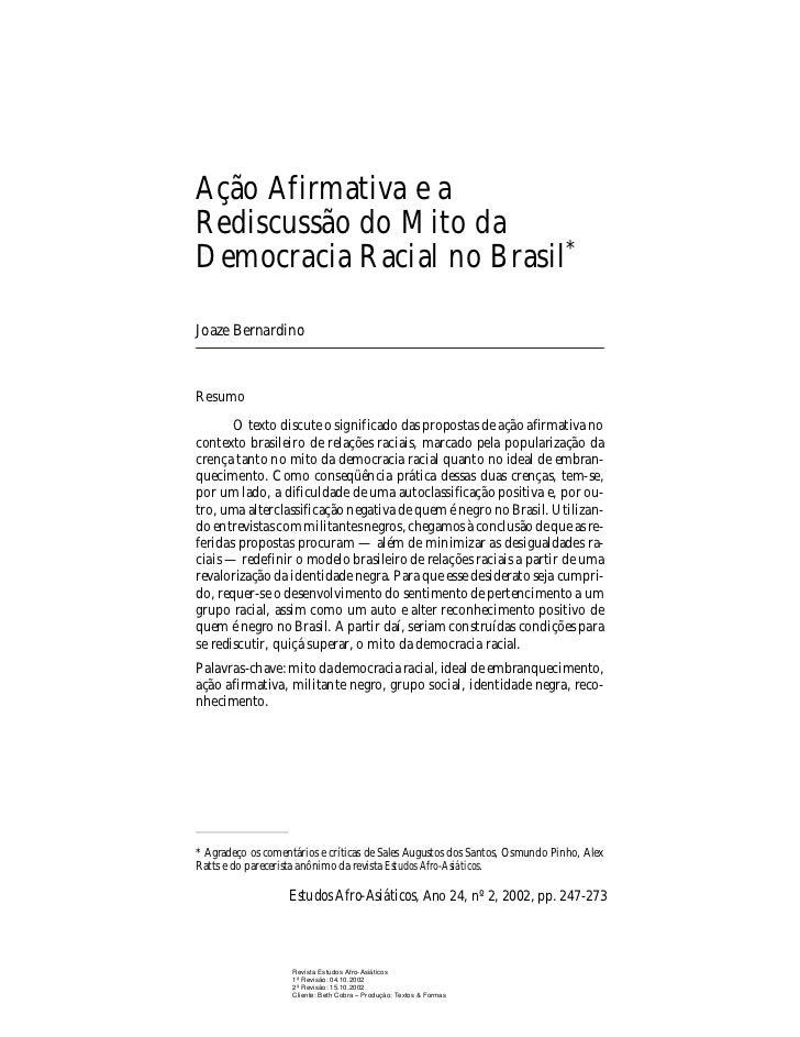 Ação Afirmativa e aRediscussão do Mito daDemocracia Racial no Brasil*Joaze BernardinoResumo       O texto discute o signif...