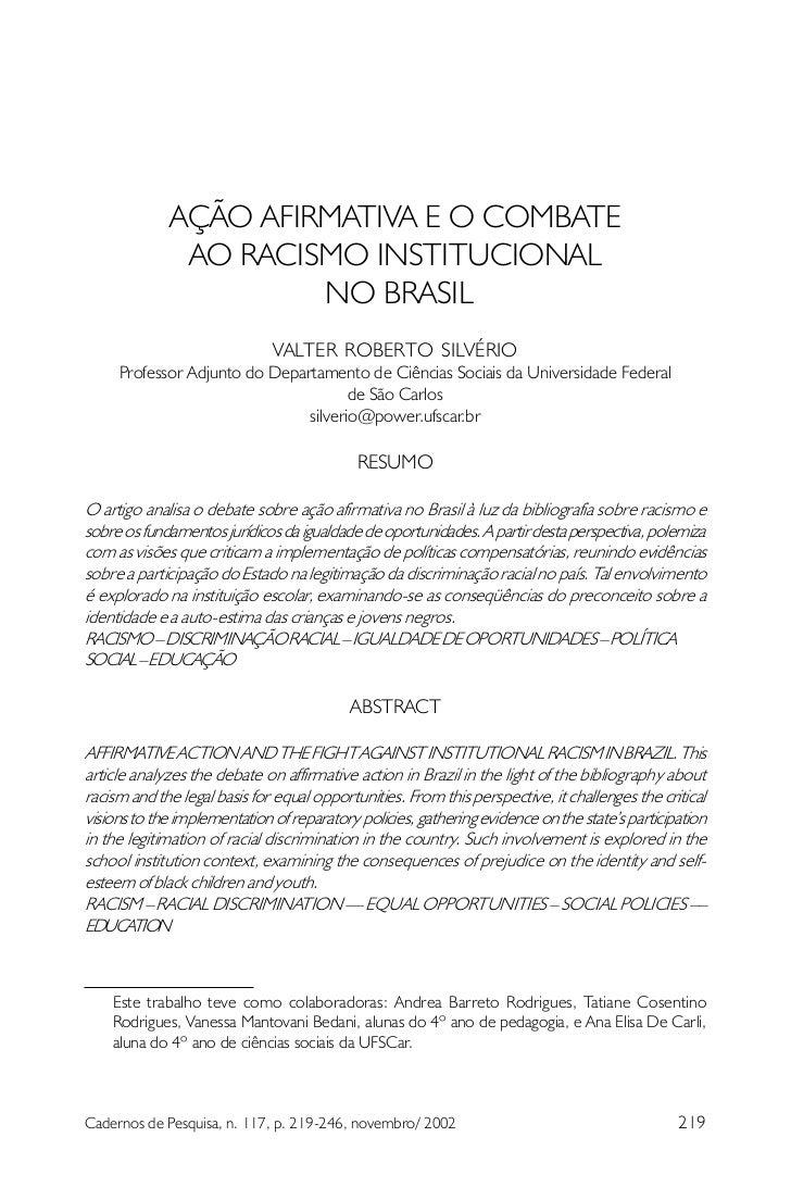 AÇÃO AFIRMATIVA E O COMBATE              AO RACISMO INSTITUCIONAL                      NO BRASIL                          ...