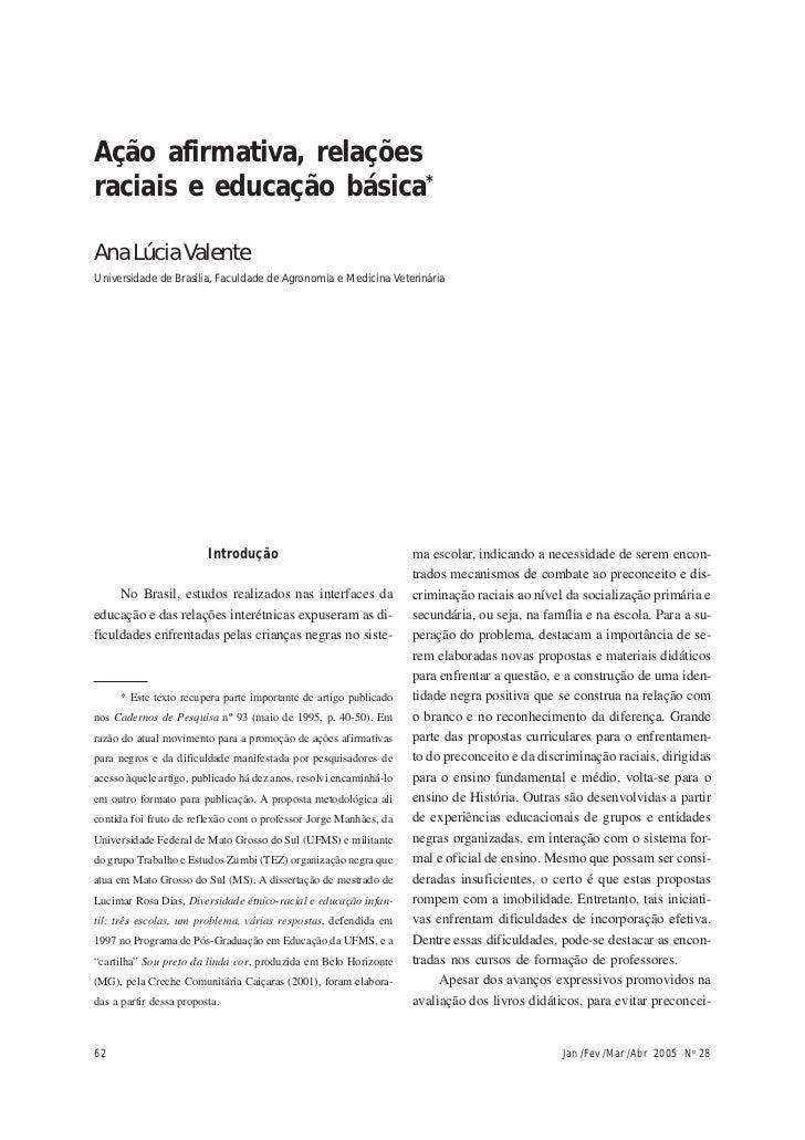 Ana Lúcia ValenteAção afirmativa, relaçõesraciais e educação básica*Ana Lúcia ValenteUniversidade de Brasília, Faculdade d...