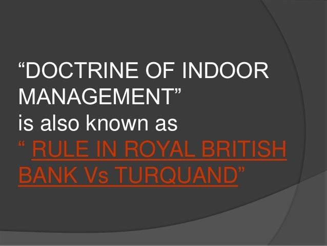 Antithesis to the rule of doctrine of indoor management