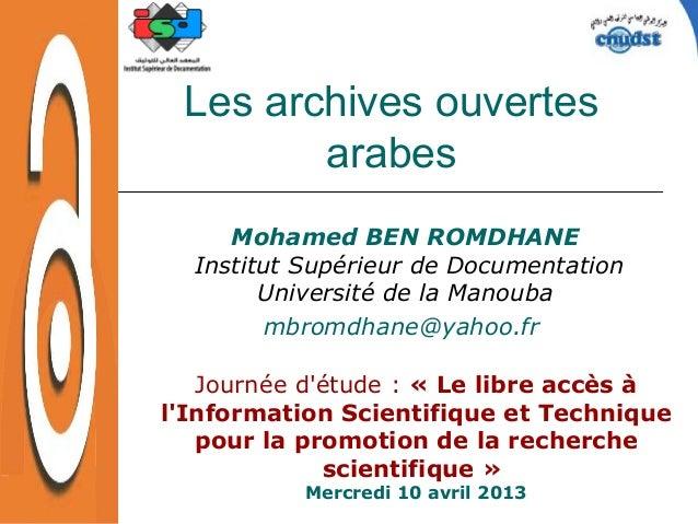 Les archives ouvertes        arabes     Mohamed BEN ROMDHANE  Institut Supérieur de Documentation        Université de la ...