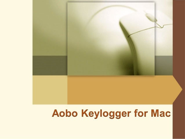 Aobo Mac Keylogger, invisible and powerfulKeylogger for Mac OS X that supports PasswordRecording, will help you watch your...