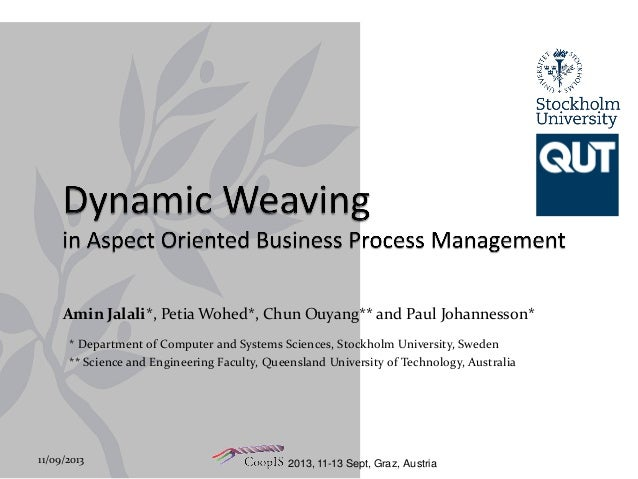 2013, 11-13 Sept, Graz, Austria Amin Jalali*, Petia Wohed*, Chun Ouyang** and Paul Johannesson* 11/09/2013 1 * Department ...