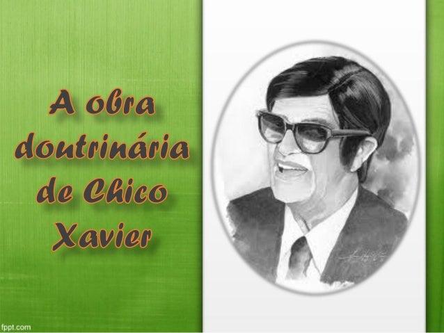 """""""(...) Extrapolando para o caso de Chico Xavier, vamos encontrar com a publicação de 'Parnaso de Além Túmulo' a fase do av..."""