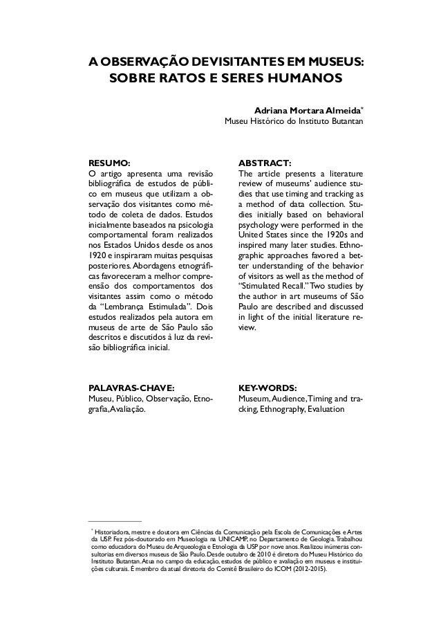 A observação de visitantes em museus:  sobre ratos e seres humanos  Adriana Mortara Almeida*  Museu Histórico do Instituto...