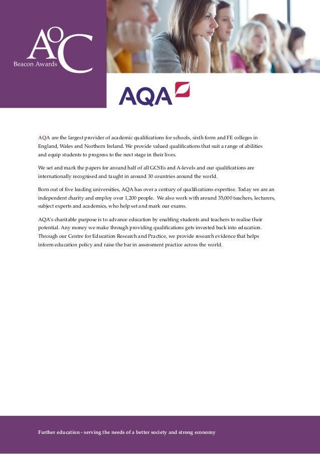 10 AQA are the largest provider of academic qualifications for schools, sixth form and FE colleges in England, Wales and N...