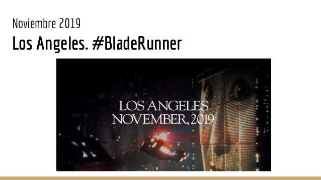 Noviembre 2019 Los Angeles. #BladeRunner