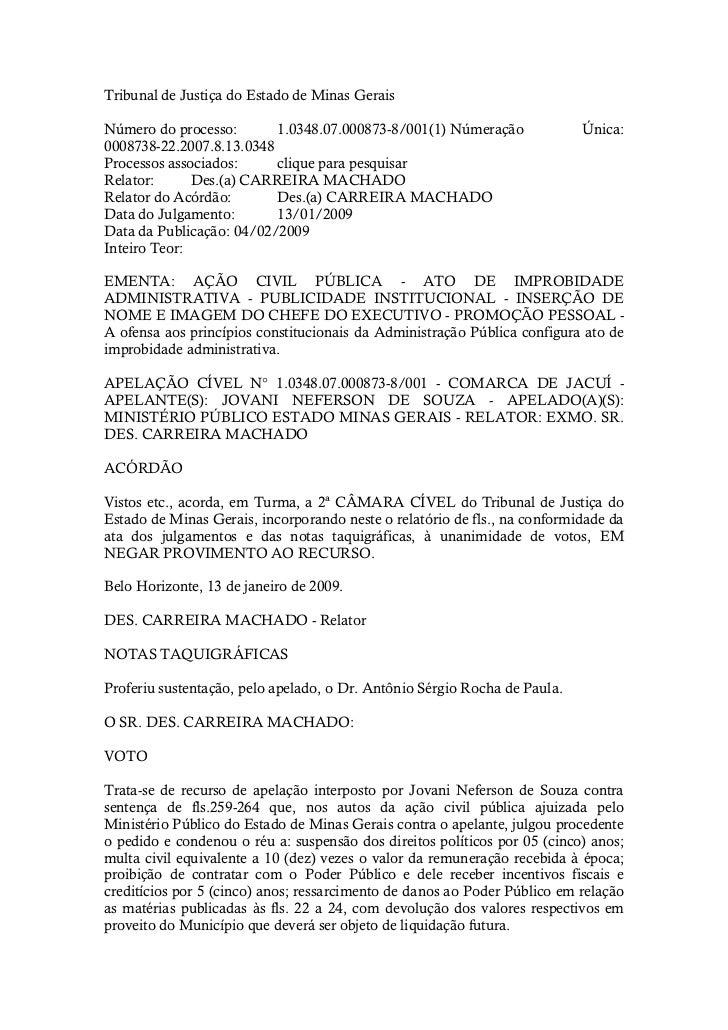 Tribunal de Justiça do Estado de Minas GeraisNúmero do processo:       1.0348.07.000873-8/001(1) Númeração              Ún...