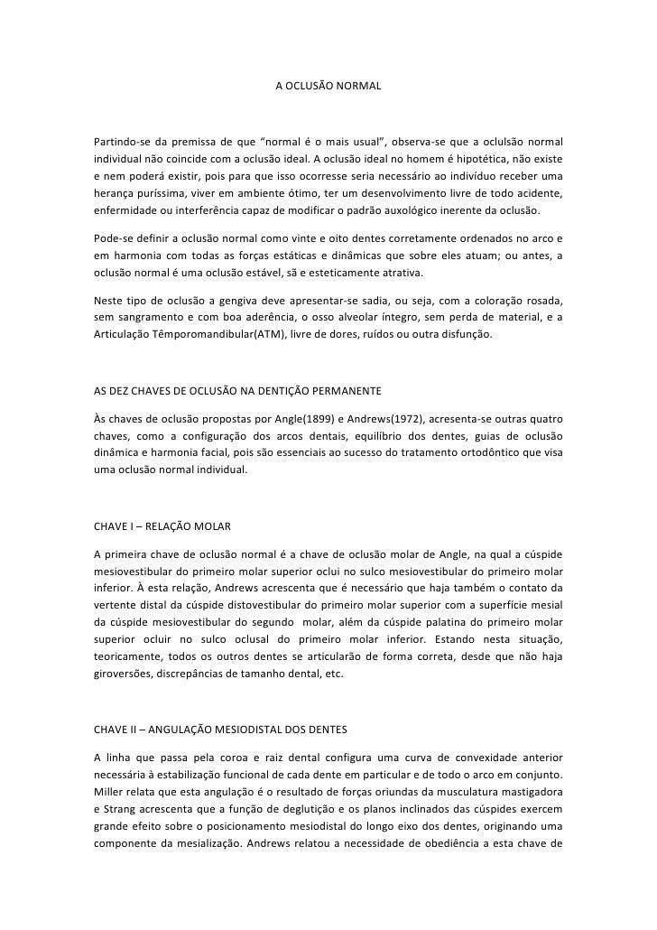 """A OCLUSÃO NORMALPartindo-se da premissa de que """"normal é o mais usual"""", observa-se que a oclulsão normalindividual não coi..."""