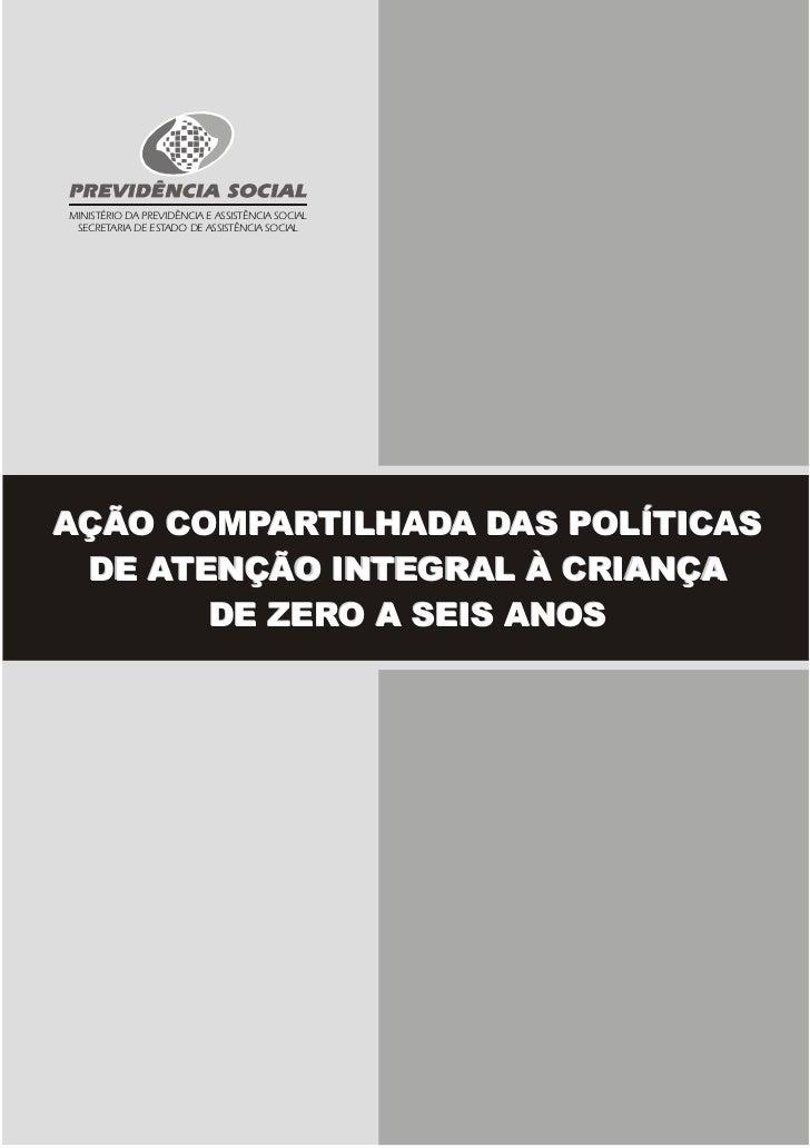 MINISTÉRIO DA PREVIDÊNCIA E ASSISTÊNCIA SOCIAL SECRETARIA DE ESTADO DE ASSISTÊNCIA SOCIALAÇÃO COMPARTILHADA DAS POLÍTICAS ...