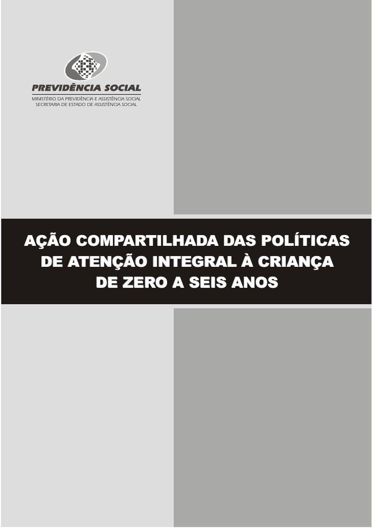 MINISTÉRIO DA PREVIDÊNCIA E ASSISTÊNCIA SOCIAL  SECRETARIA DE ESTADO DE ASSISTÊNCIA SOCIAL     AÇÃO COMPARTILHADA DAS POLÍ...