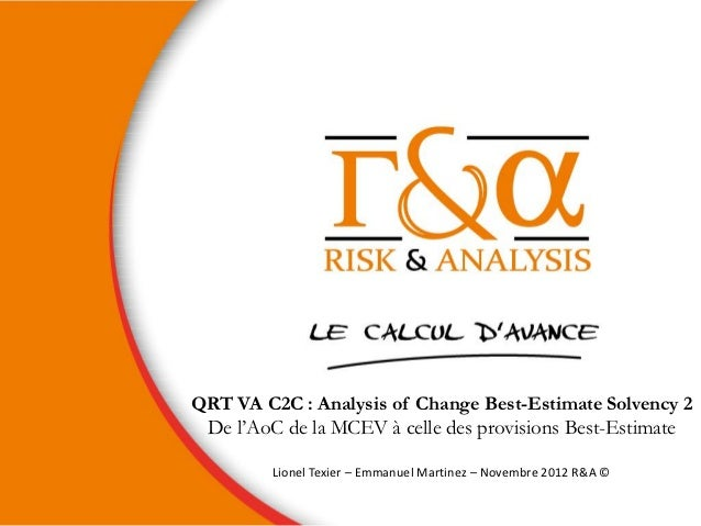 QRT VA C2C : Analysis of Change Best-Estimate Solvency 2 De l'AoC de la MCEV à celle des provisions Best-Estimate         ...