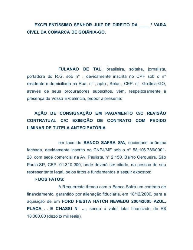EXCELENTÍSSIMO SENHOR JUIZ DE DIREITO DA ____ ª VARA  CÍVEL DA COMARCA DE GOIÂNIA-GO.  FULANAO DE TAL, brasileira, solteir...