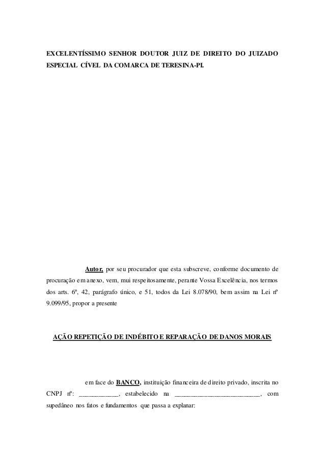 EXCELENTÍSSIMO SENHOR DOUTOR JUIZ DE DIREITO DO JUIZADO ESPECIAL CÍVEL DA COMARCA DE TERESINA-PI. Autor, por seu procurado...
